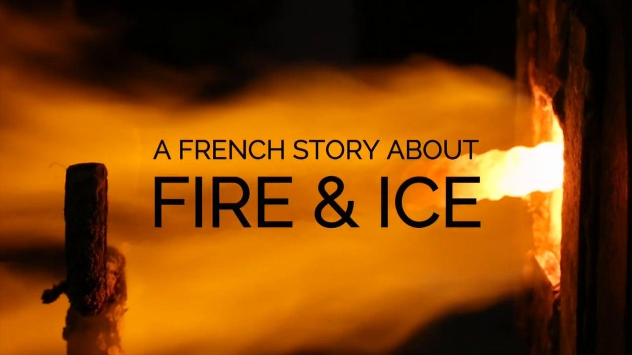 A French Story about Fire and Ice